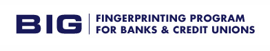 BIG Fingerprinting Program for Banks & Credit Unions